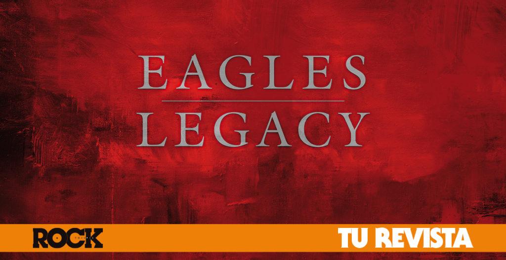 Eagles Legacy This Is Rock Revista Especializada - Classic Rock, Hard Rock, Heavy Metal, Prog Rock, Blues Rock